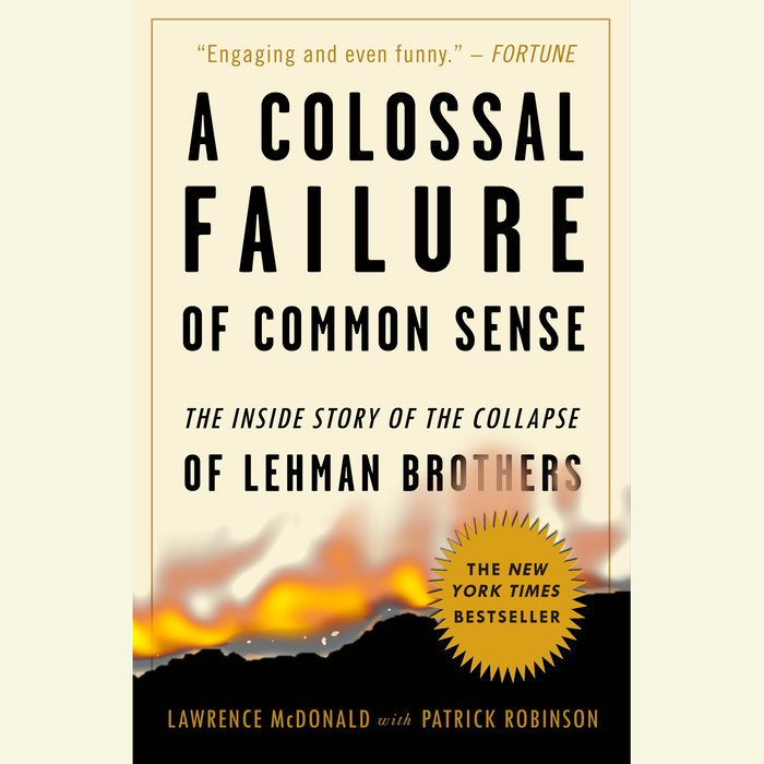 A Colossal Failure Of Common Sense By Lawrence G Mcdonald Patrick