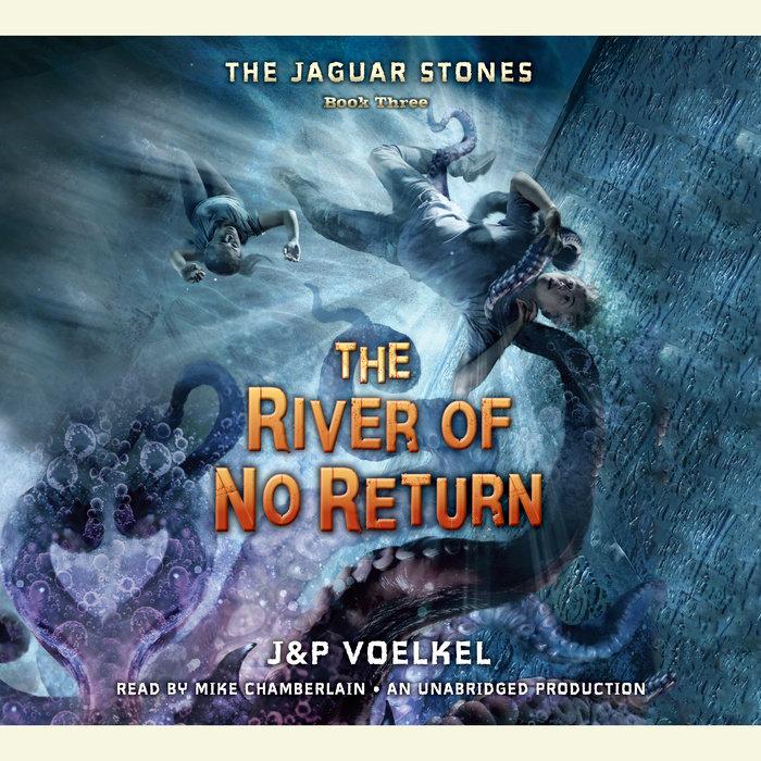 The Jaguar Stones, Book Three: The River of No Return Cover