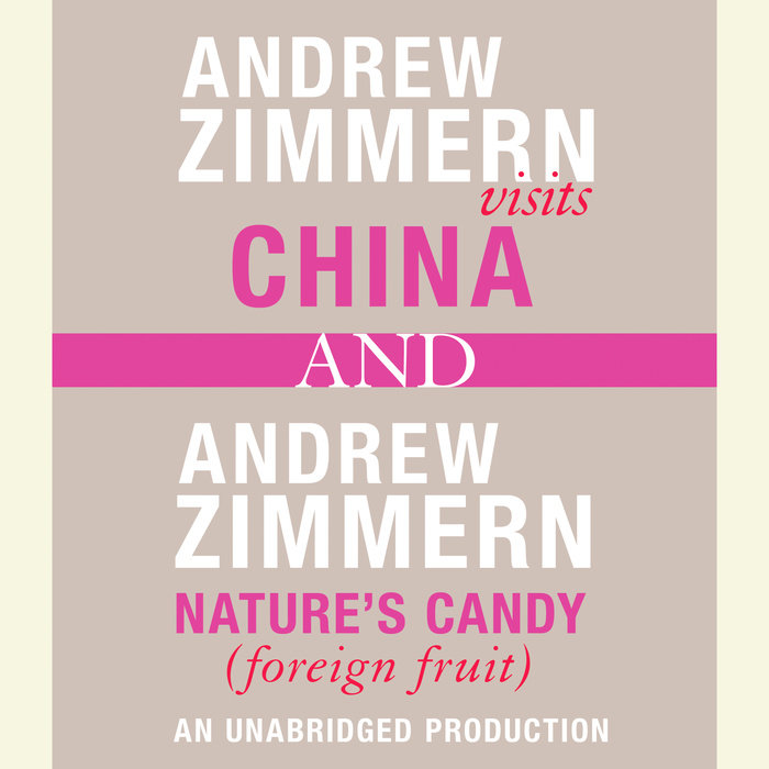 Andrew Zimmern visits China and Andrew Zimmern, Nature's Candy (Foreign Fruits) Cover