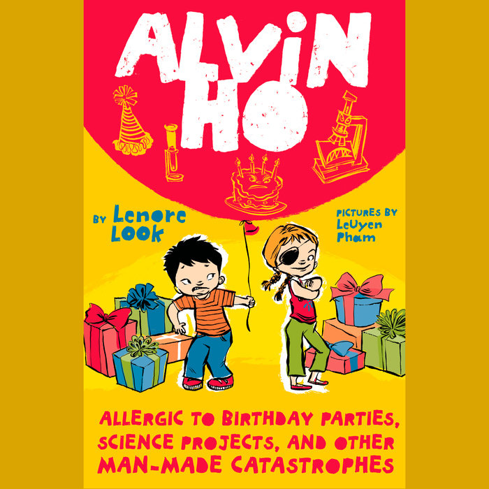 Alvin Ho: Allergic to Birthday Parties, Science Projects, and Other Man-made Catastrophes Cover