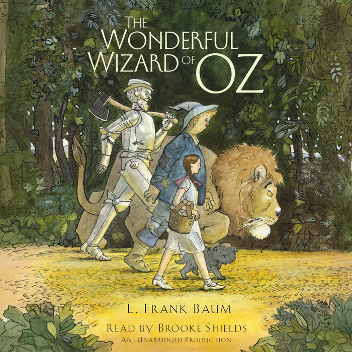 The Wonderful Wizard Of Oz By L Frank Baum Penguin Random House Audio
