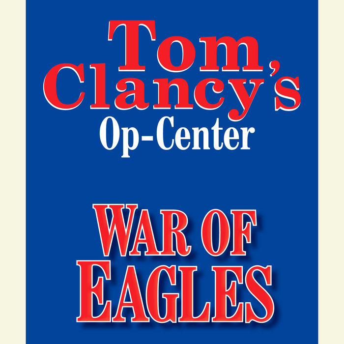 Tom Clancy's Op-Center #12: War of Eagles Cover