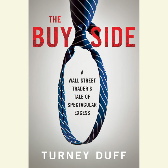 The Buy Side By Turney Duff Penguin Random House Audio