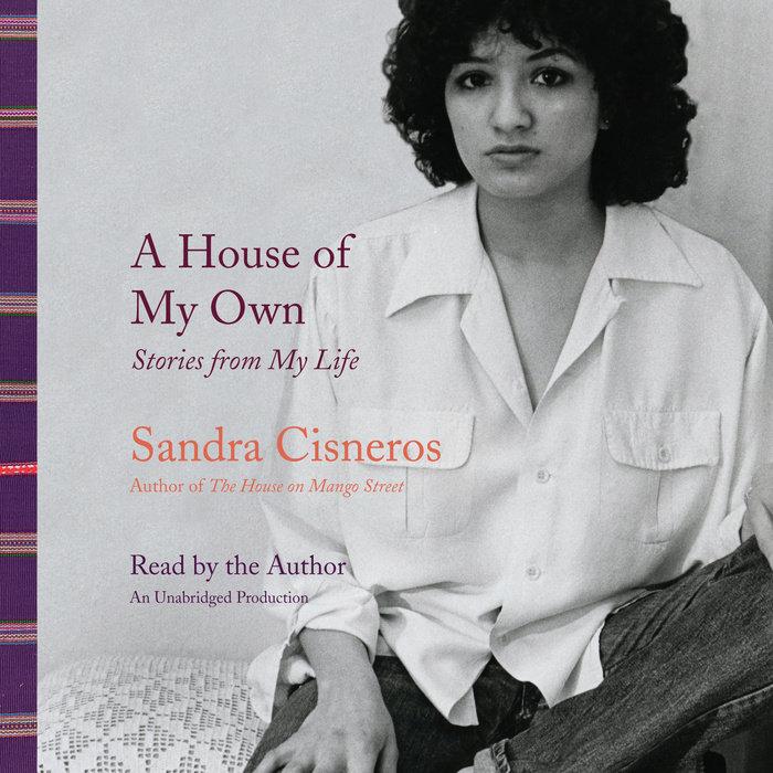A House of My Own by Sandra Cisneros | Penguin Random House Audio