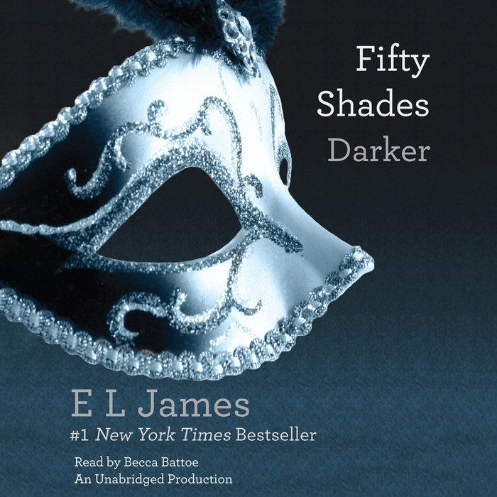 Fifty Shades Darker by E L James | Penguin Random House Audio