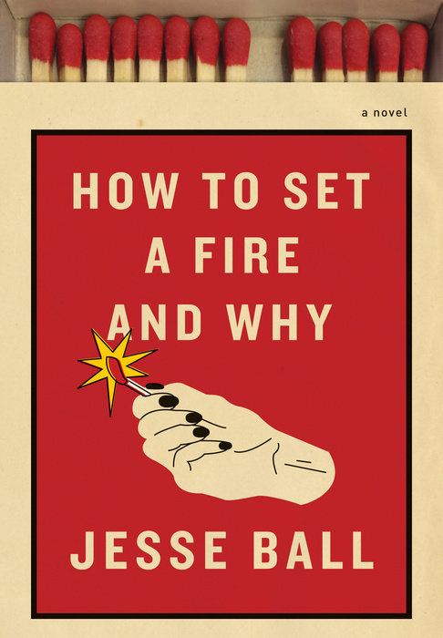 How to Set a Fire and Why Cover