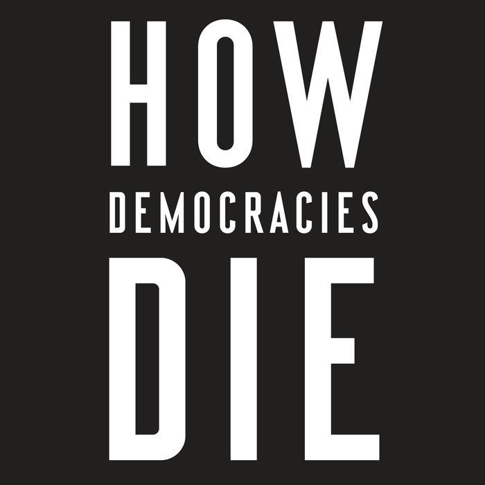 How Democracies Die Cover