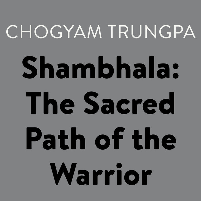 Shambhala: The Sacred Path of the Warrior Cover
