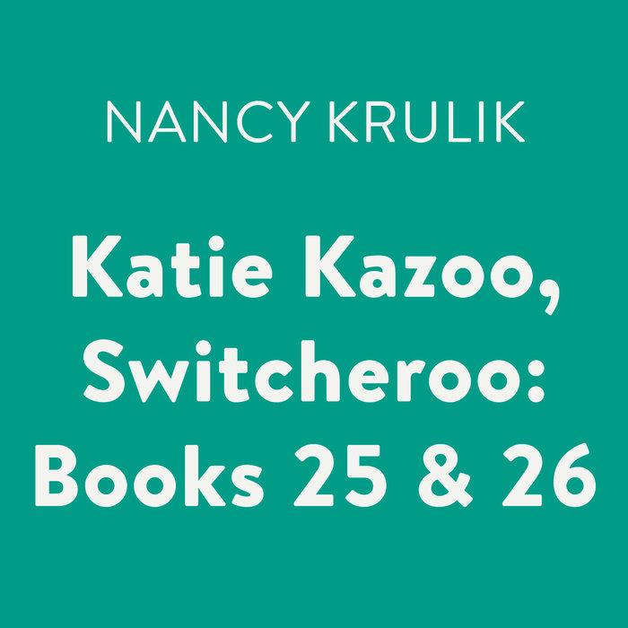 Katie Kazoo, Switcheroo: Books 25 & 26 Cover