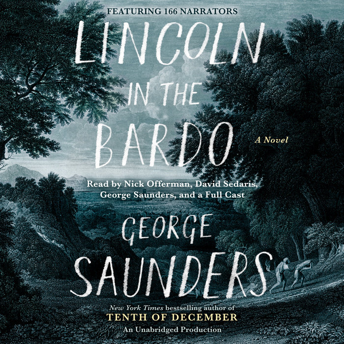 Lincoln in the Bardo by George Saunders | Penguin Random House Audio