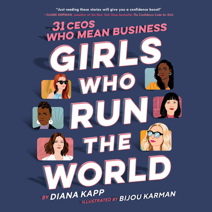 Girls Who Run the World: 31 CEOs Who Mean Business Cover