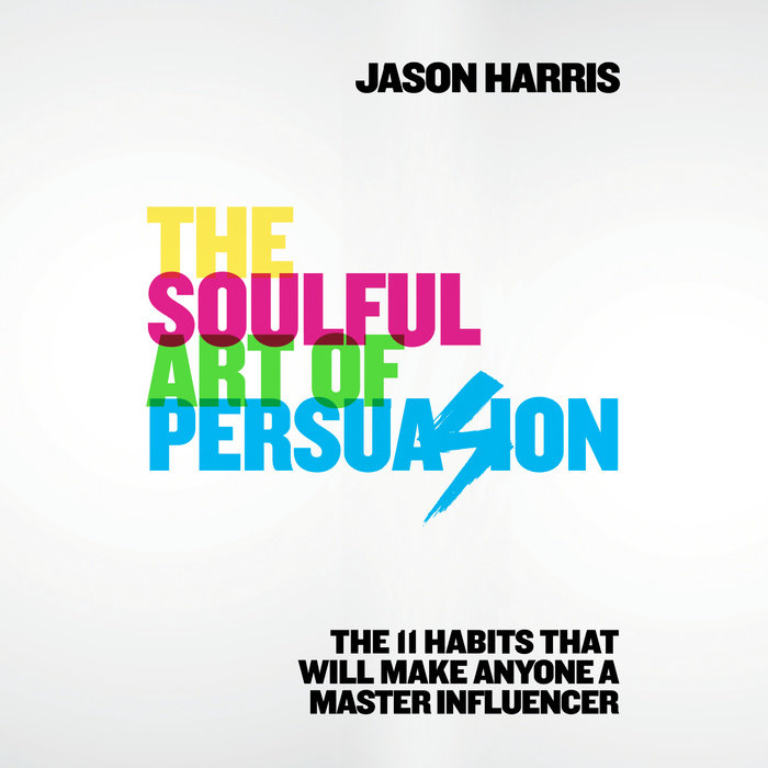 The Soulful Art of Persuasion Cover