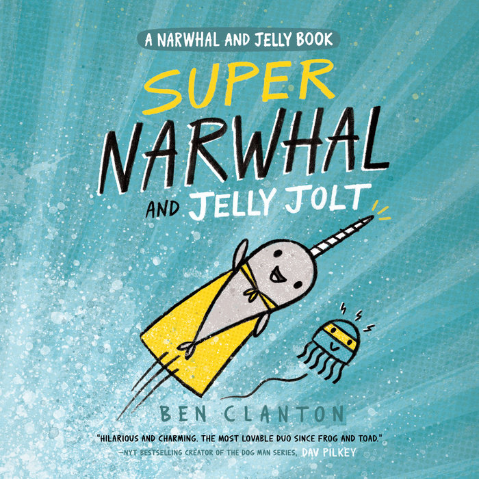 Super Narwhal and Jelly Jolt (A Narwhal and Jelly Book #2) Cover