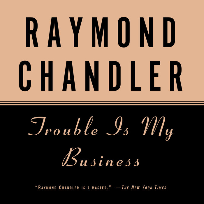 Trouble Is My Business Cover