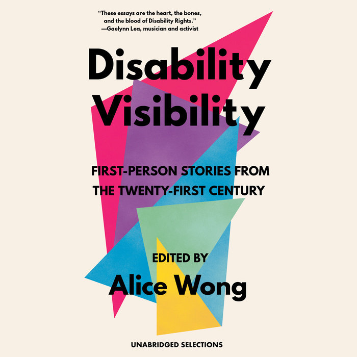 Disability Visibility: First-Person Stories from the Twenty-First Century Cover