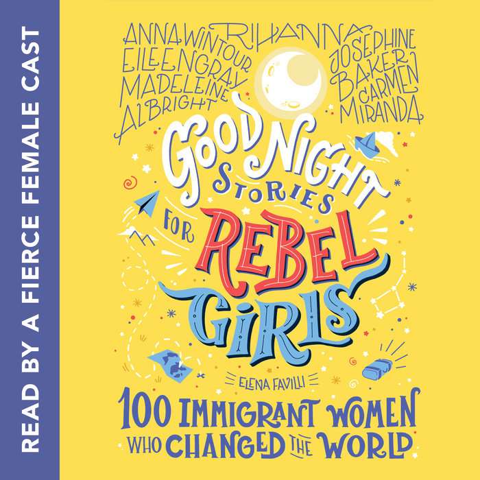 Good Night Stories for Rebel Girls: 100 Immigrant Women Who Changed the World Cover