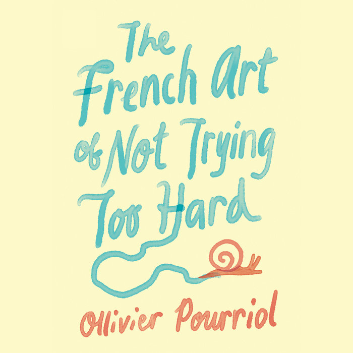 The French Art of Not Trying Too Hard Cover