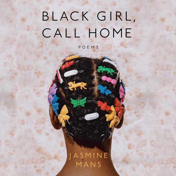 Black Girl, Call Home by Jasmine Mans | Penguin Random House Audio cover art