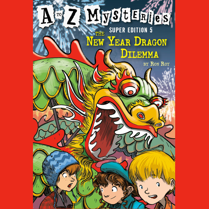 A to Z Mysteries Super Edition #5: The New Year Dragon Dilemma Cover