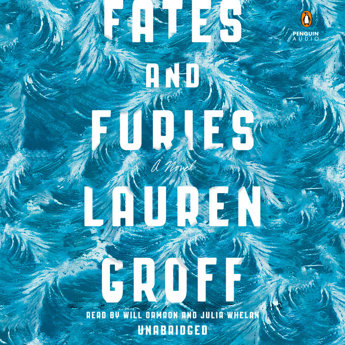 Fates And Furies By Lauren Groff Penguin Random House Audio