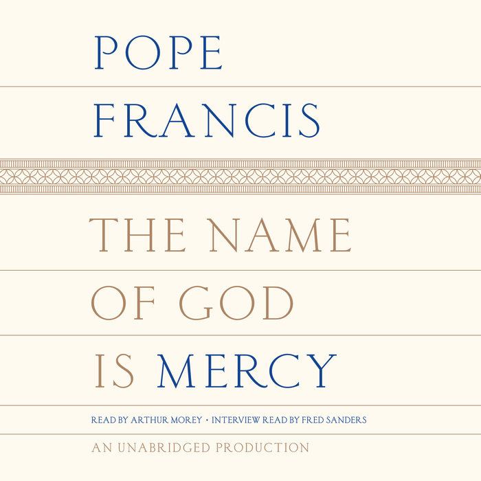 The Name Of God Is Mercy By Pope Francis Penguin Random House Audio