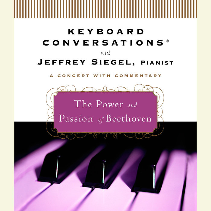 Keyboard Conversations®: The Power and Passion of Beethoven Cover