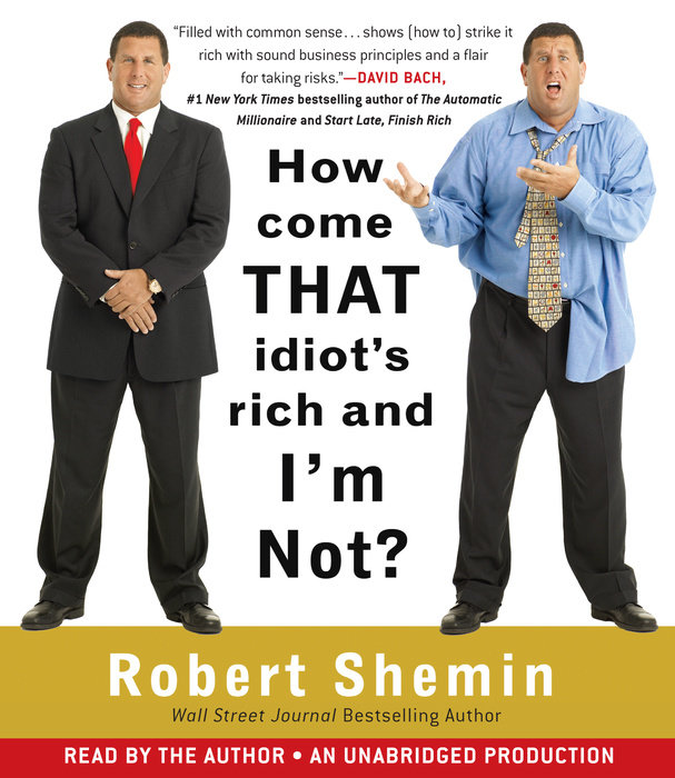How Come That Idiot's Rich And I'm Not? Cover