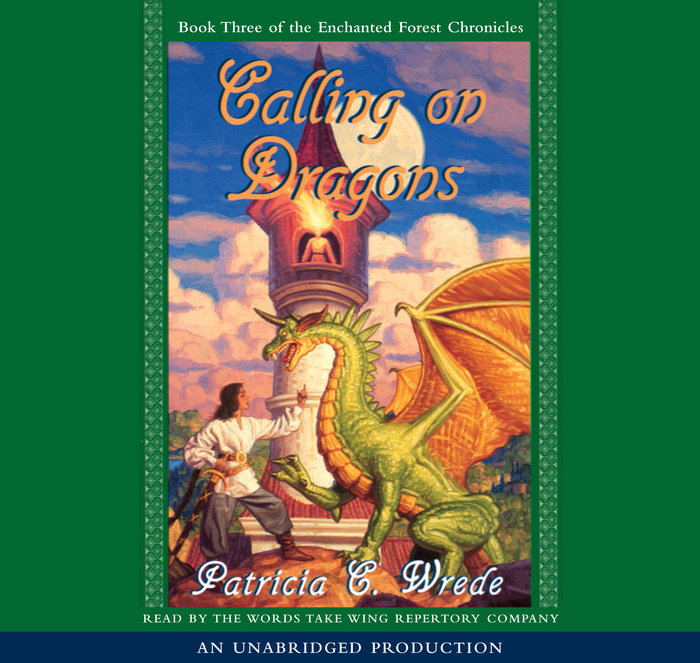 The Enchanted Forest Chronicles Book Three: Calling on Dragons Cover