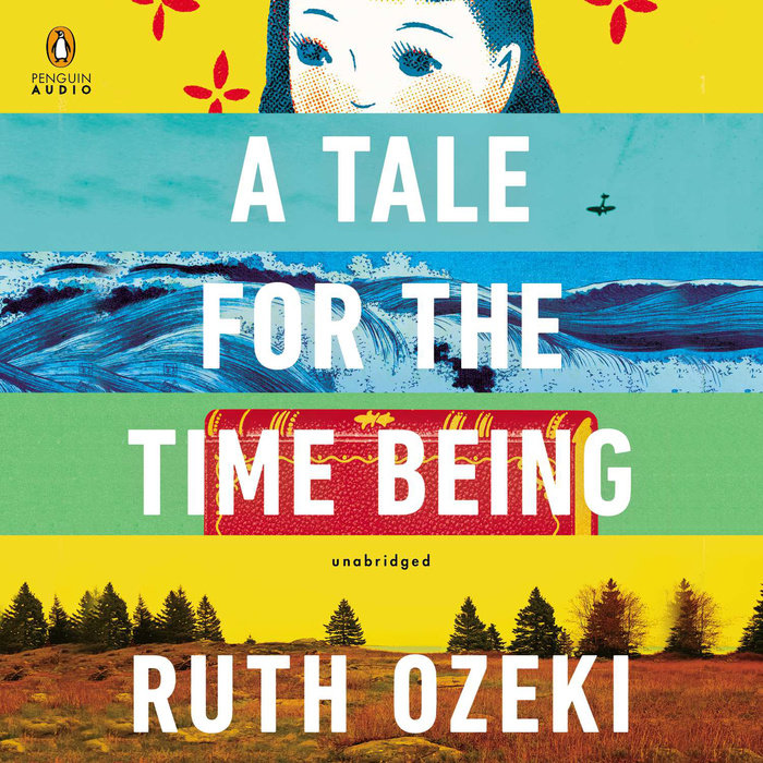 A Tale For The Time Being By Ruth Ozeki Penguin Random House Audio