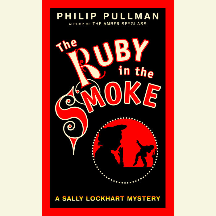 The Ruby in the Smoke: A Sally Lockhart Mystery Cover
