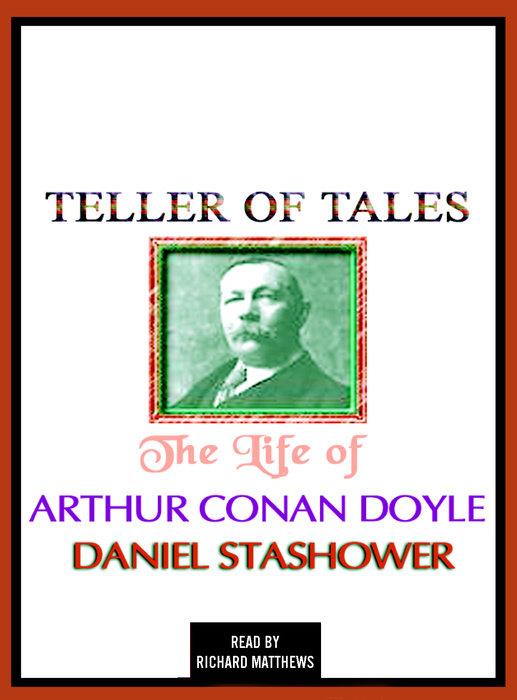 Teller of Tales: The Life of Arthur Conan Doyle Cover
