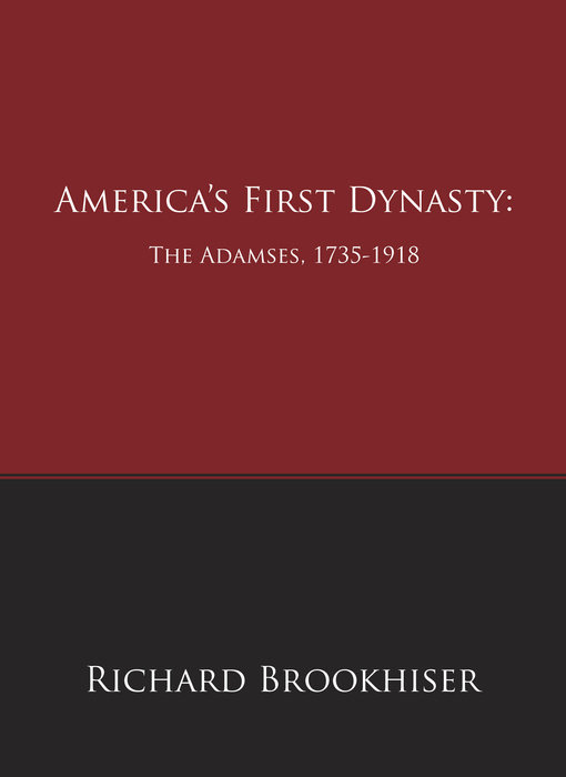 America's First Dynasty: The Adamses, 1735-1918 Cover
