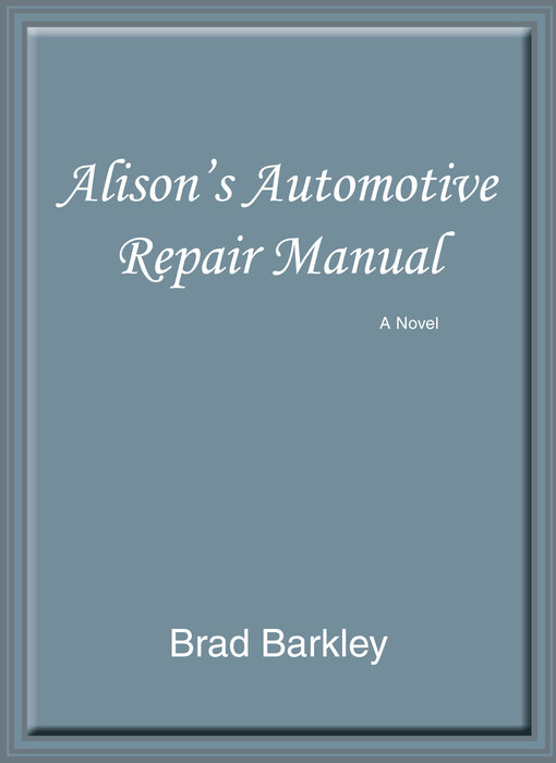Alison's Automotive Repair Manual: A Novel Cover