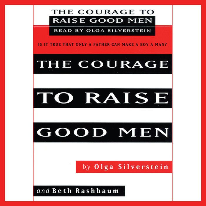 The Courage to Raise Good Men Cover