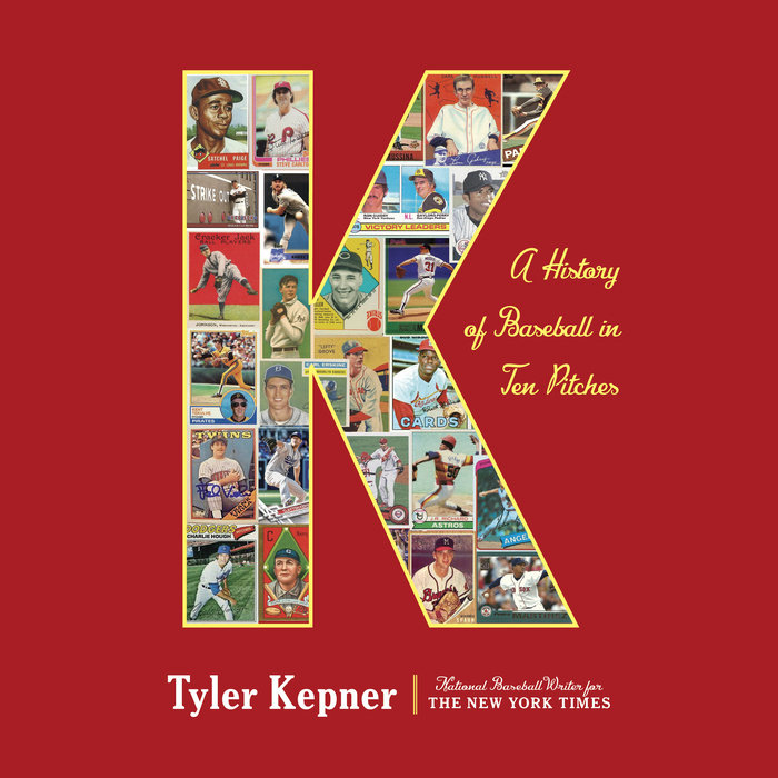 K: A History of Baseball in Ten Pitches Cover