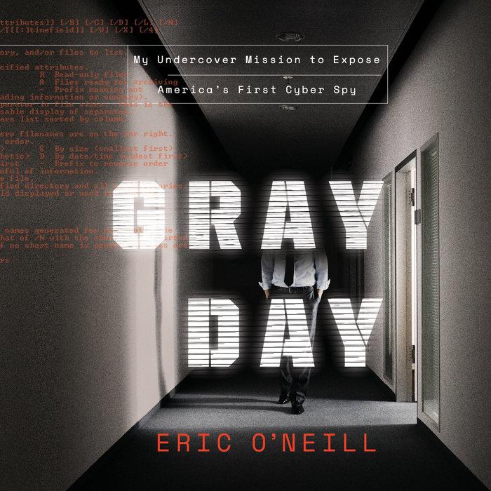 Gray Day by Eric O'Neill | Penguin Random House Audio