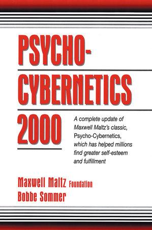 Psycho-Cybernetics 2000 by Maxwell Maltz Foundation