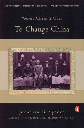 To Change China by Jonathan D. Spence