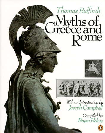 Myths Of Greece And Rome By Bryan Holme Thomas Bulfinch