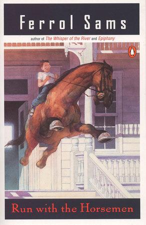 Run with the Horsemen by Ferrol Sams