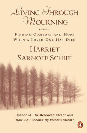 Living through Mourning by Harriet Sarnoff Schiff