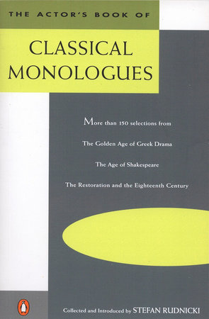 The Actor's Book of Classical Monologues by