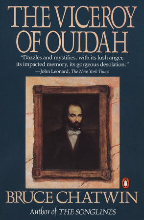 The Viceroy of Ouidah by Bruce Chatwin