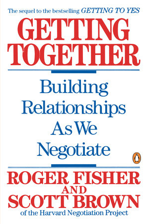 Getting Together by Roger Fisher and Scott Brown