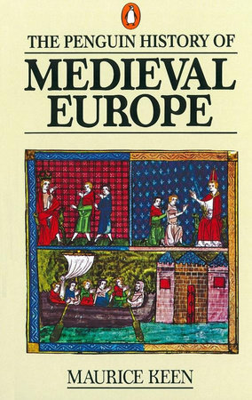 The History of Medieval Europe by Maurice Keen