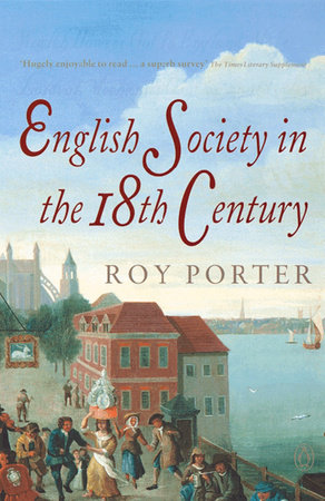 English Society in the 18th Century by Roy Porter