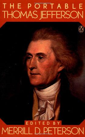 The Portable Thomas Jefferson by Thomas Jefferson