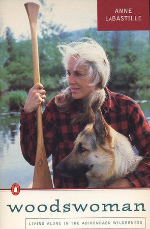 Woodswoman by Anne Labastille