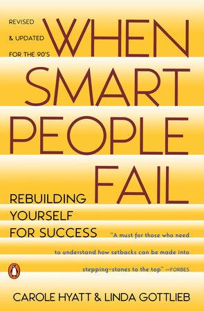 When Smart People Fail by Carole Hyatt and Linda Gottlieb