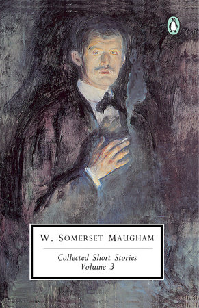 Maugham: Collected Short Stories by W. Somerset Maugham
